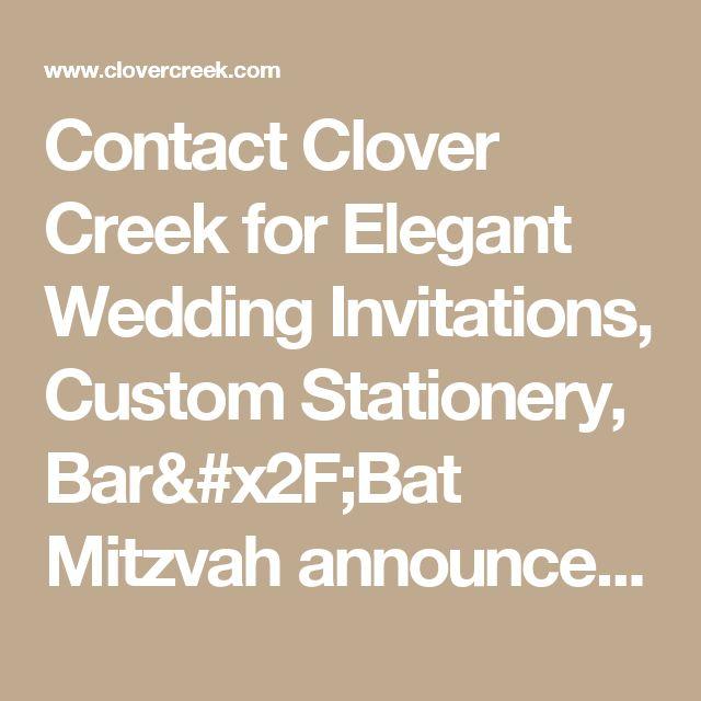 Contact Clover Creek for Elegant Wedding Invitations, Custom Stationery, Bar/Bat Mitzvah announcements – handmade by Clover Creek