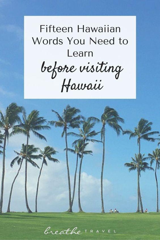 Fifteen Hawaiian Words You Need to Learn Before Visiting Hawaii - Breathe Travel #HawaiiTravel