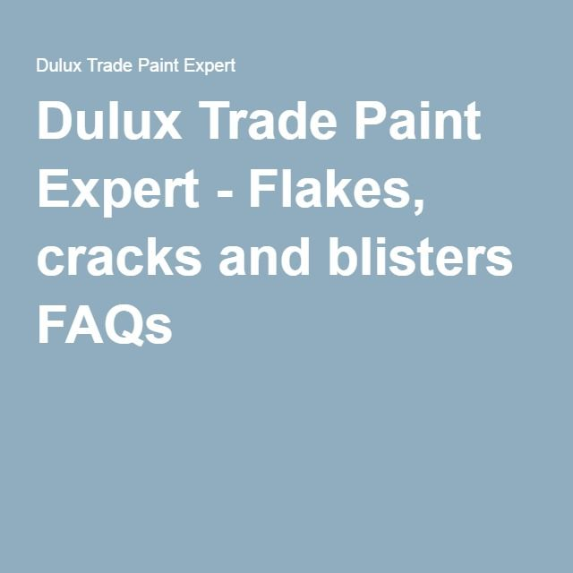 Dulux Trade Paint Expert - Flakes, cracks and blisters FAQs