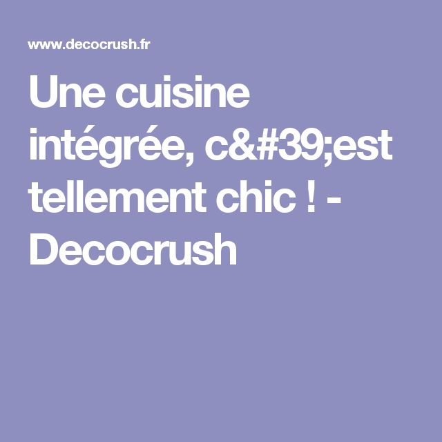 25 best ideas about cuisine int gr e on pinterest - Poubelle de cuisine integree ...