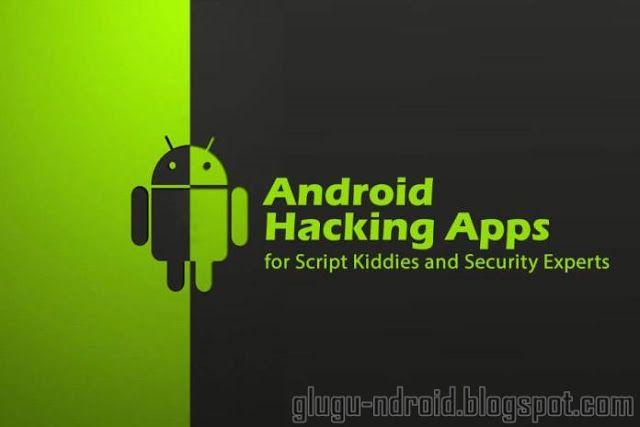Top 6 Aplikasi Dan Alat Hacking Terbaik Untuk Android