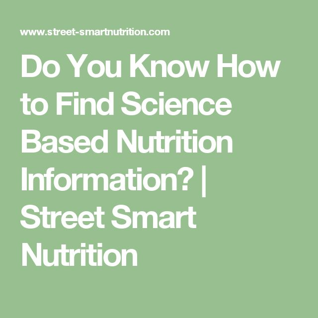 Do You Know How to Find Science Based Nutrition Information? | Street Smart Nutrition