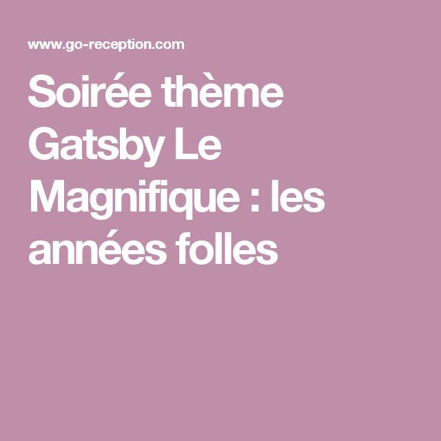 Soirée thème Gatsby Le Magnifique : les années folles
