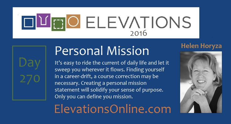 Daily Perspective 270 | Personal Mission - It's easy to ride the current of daily life and let it sweep you wherever it flows. Finding yourself in a career-drift, a course correction may be necessary. Creating a personal mission statement will solidify your sense of purpose. Only you can define you mission. #Mission