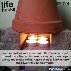 """Wow... Power outage in the cold of winter? You never know when you might need a heat source. This """"life hack"""" is brilliant and simple as long as you keep the necessary items on hand: Bricks, terra cotta pot, tealight candles, matches."""