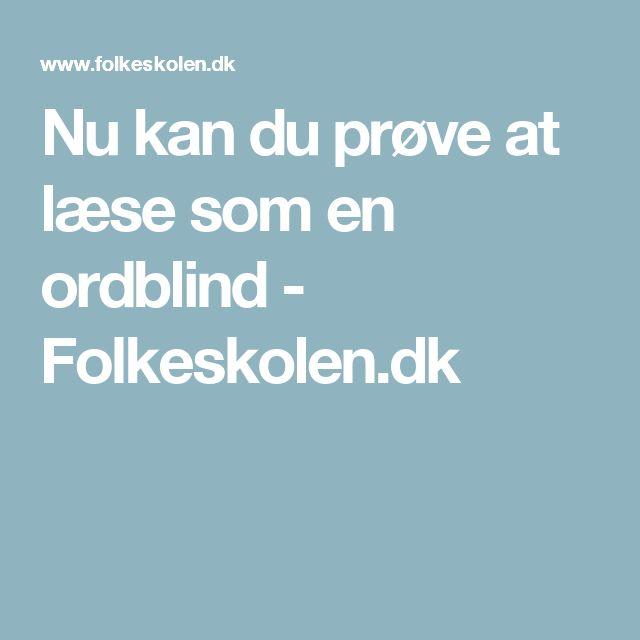 Nu kan du prøve at læse som en ordblind - Folkeskolen.dk