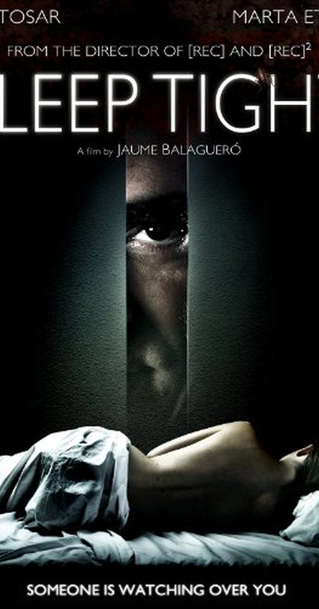 Remember This Sleep Tight 2011 Movie Throwback Horror Synopsis You Wake Day After Day To The Comfort And Security Sleep Tight Thriller Movies Thriller
