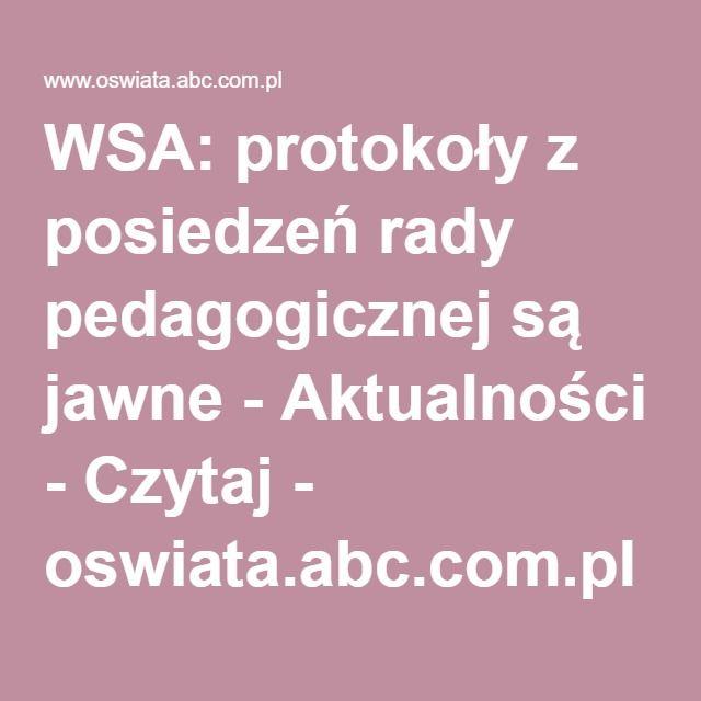 WSA: protokoły z posiedzeń rady pedagogicznej są jawne - Aktualności - Czytaj - oswiata.abc.com.pl
