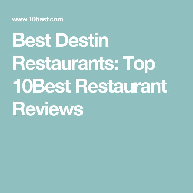 Best Destin Restaurants Top 10best Restaurant Reviews Florida Pinterest And Destinations