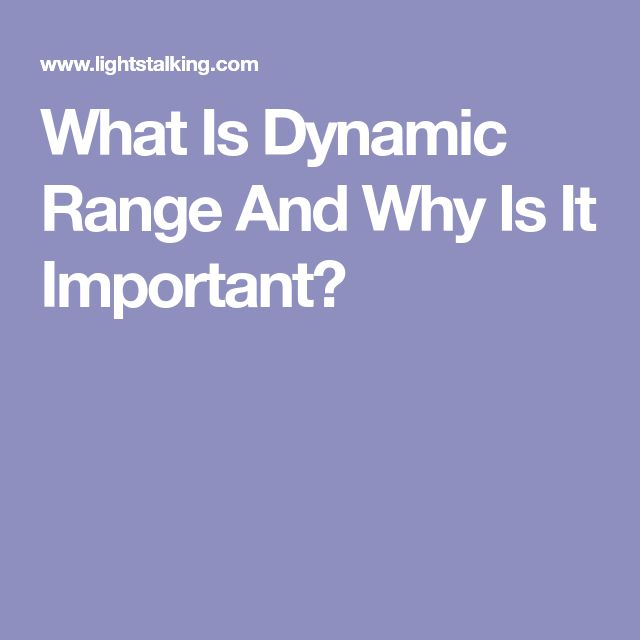 What Is Dynamic Range And Why Is It Important?