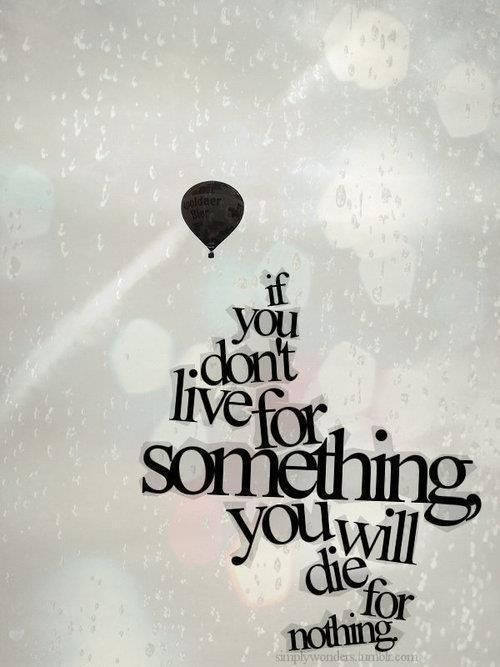 For something.Thoughts, Life Quotes, Inspiration, Lifequotes, Wisdom, Truths, Living, Hot Air Balloons, True Stories