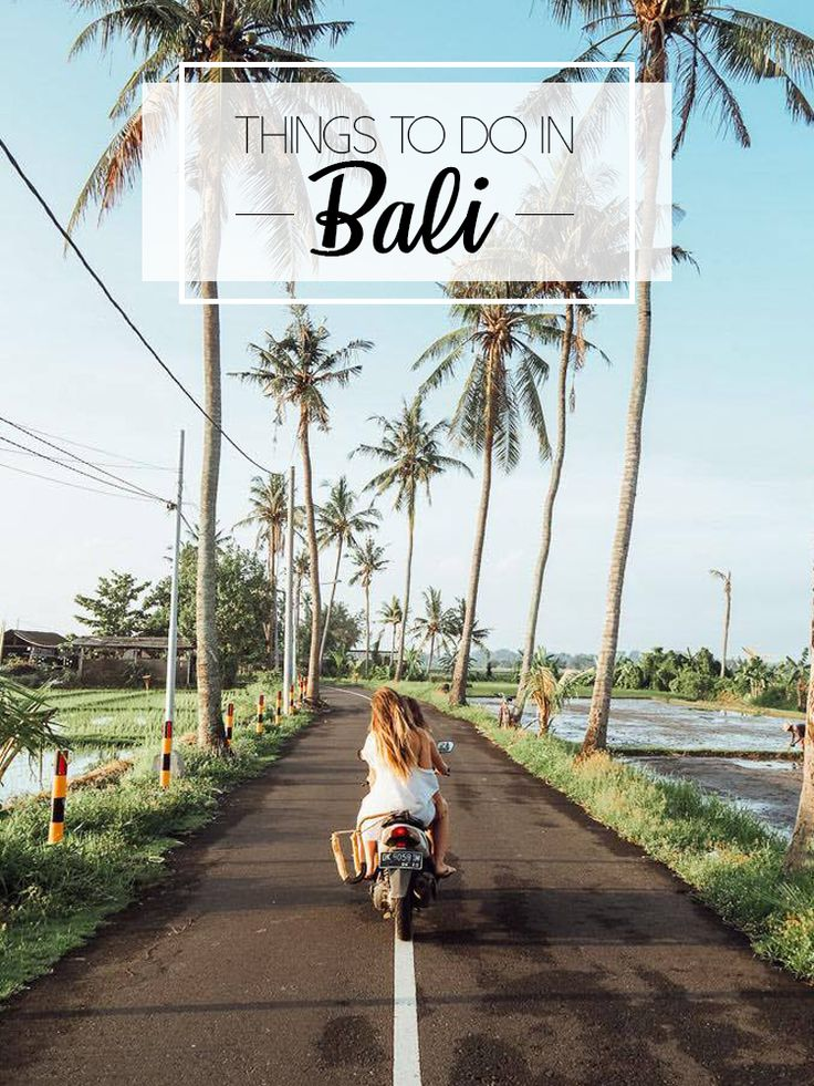Living In Bali - Top Things To Do!