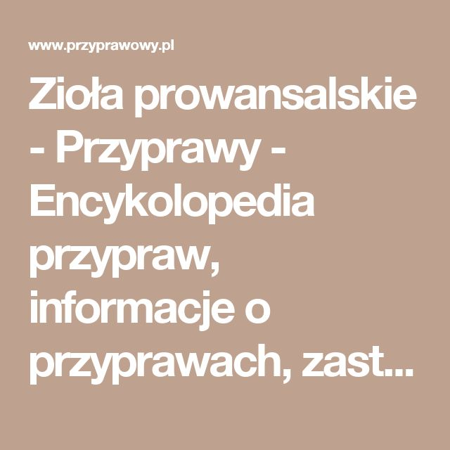 Zioła prowansalskie - Przyprawy - Encykolopedia przypraw, informacje o przyprawach, zastosowanie przypraw