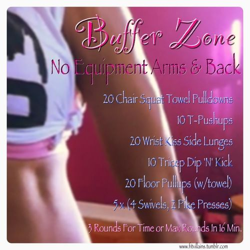Welcome to the Buffer Zone! For those of you who have been asking for an arm/back workout that you can do with NO equipment, this is IT!    All you need for this circuit is your bodyweight, a towel (or band), and a chair! No dumbbells required. :)