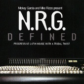 N.R.G. Defined, Mickey Garcia and Mike Rizzo present N.R.G. DEFINED