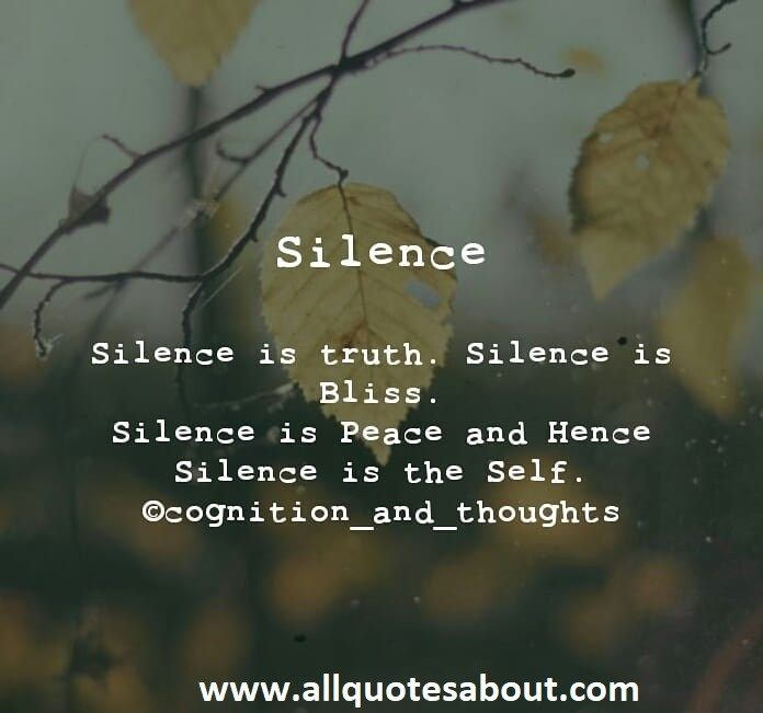 200 Silence Quotes And Sayings Silence Quotes Work In Silence Quotes Power Of Silence Quotes