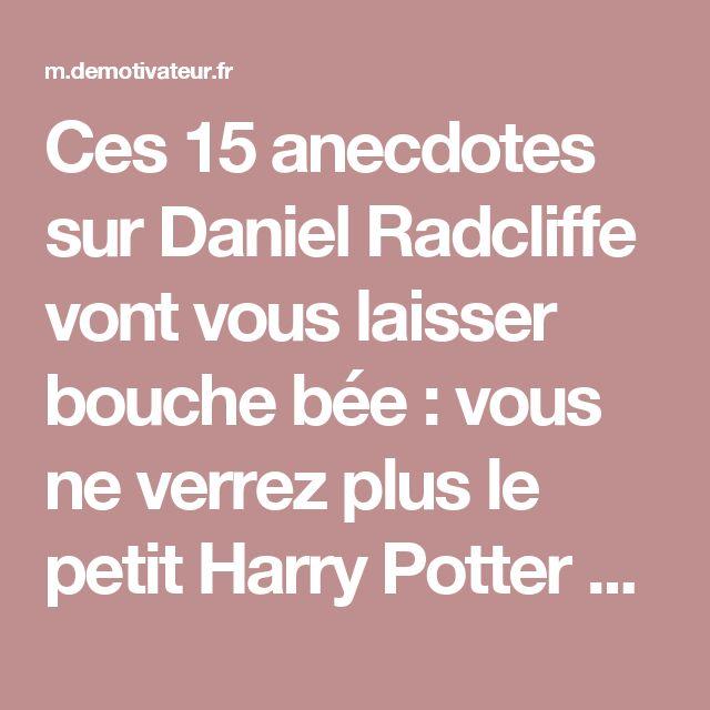 Ces 15 anecdotes sur Daniel Radcliffe vont vous laisser bouche bée : vous ne verrez plus le petit Harry Potter de la même manière !