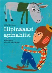 Ville Hytönen ja Matti Pikkujämsä: Hipinäaasi, apinahiisi