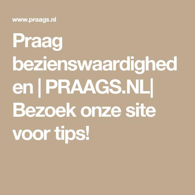 Praag bezienswaardigheden | PRAAGS.NL| Bezoek onze site voor tips!