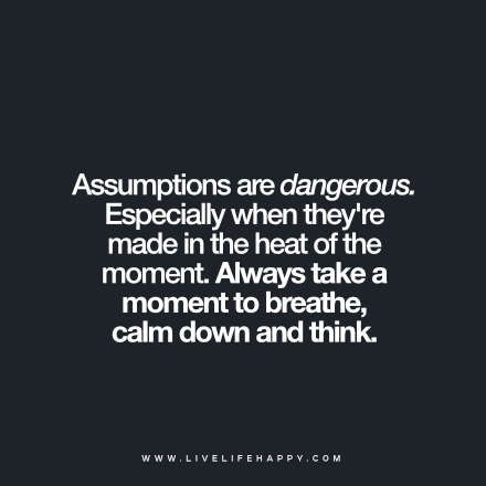 Assumptions Are Dangerous