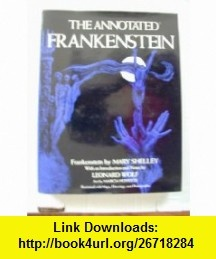 The Annotated Frankenstein (9780517530719) Mary Shelley, Marcia Huyette, Leonard Wolf , ISBN-10: 0517530716  , ISBN-13: 978-0517530719 ,  , tutorials , pdf , ebook , torrent , downloads , rapidshare , filesonic , hotfile , megaupload , fileserve