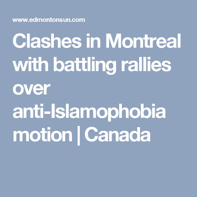 Clashes in Montreal with battling rallies over anti-Islamophobia motion | Canada