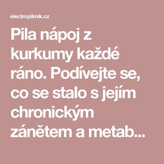 Pila nápoj z kurkumy každé ráno. Podívejte se, co se stalo s jejím chronickým zánětem a metabolismem - electropiknik.cz