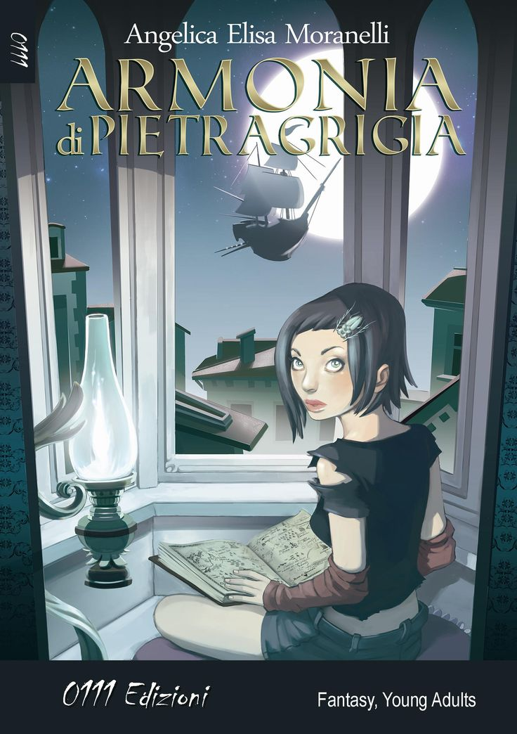"""Armonia di Pietragrigia"" - by Angelica Elisa Moranelli (www.flavoriauniverse.com - www.facebook.com/armoniadipietragrigia). Cover by Romina Moranelli (www.amatoxine.com) All rights reserved! #book #books #bookcover #illustration #fantasy #youngadult #italianbook #novel #author #writer"