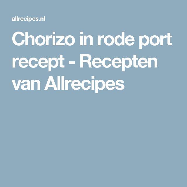 Chorizo in rode port recept - Recepten van Allrecipes
