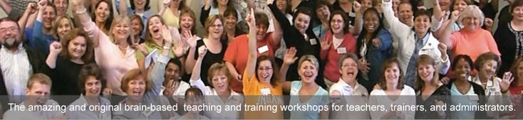 The amazing and original brain-based  teaching and training workshops for teachers, trainers, and administrators.