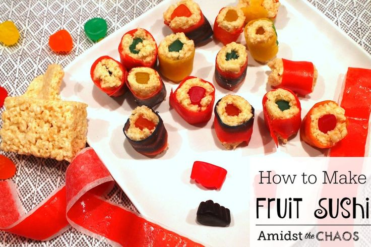 How to Make Fruit Sushi - Amidst the Chaos