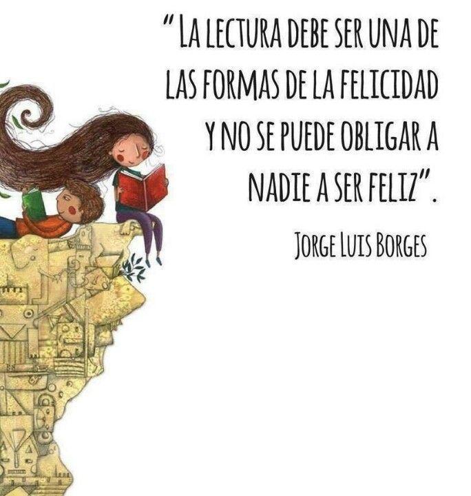 Jorge Luis Borges dice : ...