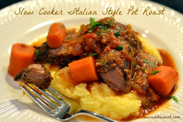 Slow Cooker Italian Style Pot Roast   Chew Nibble Nosh