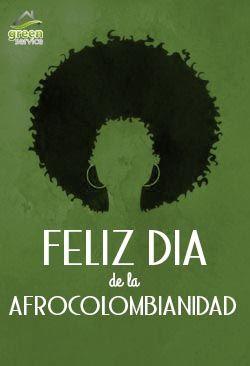 ¡Feliz Día! de la #Afrocolombianidad
