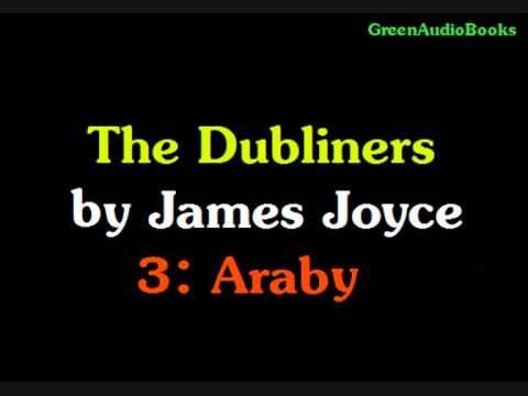 james joyce s araby analysis Even before its london publication in 1914, james joyce's dubliners caused considerable controversy due to the material in the stories that was obvious and acce.