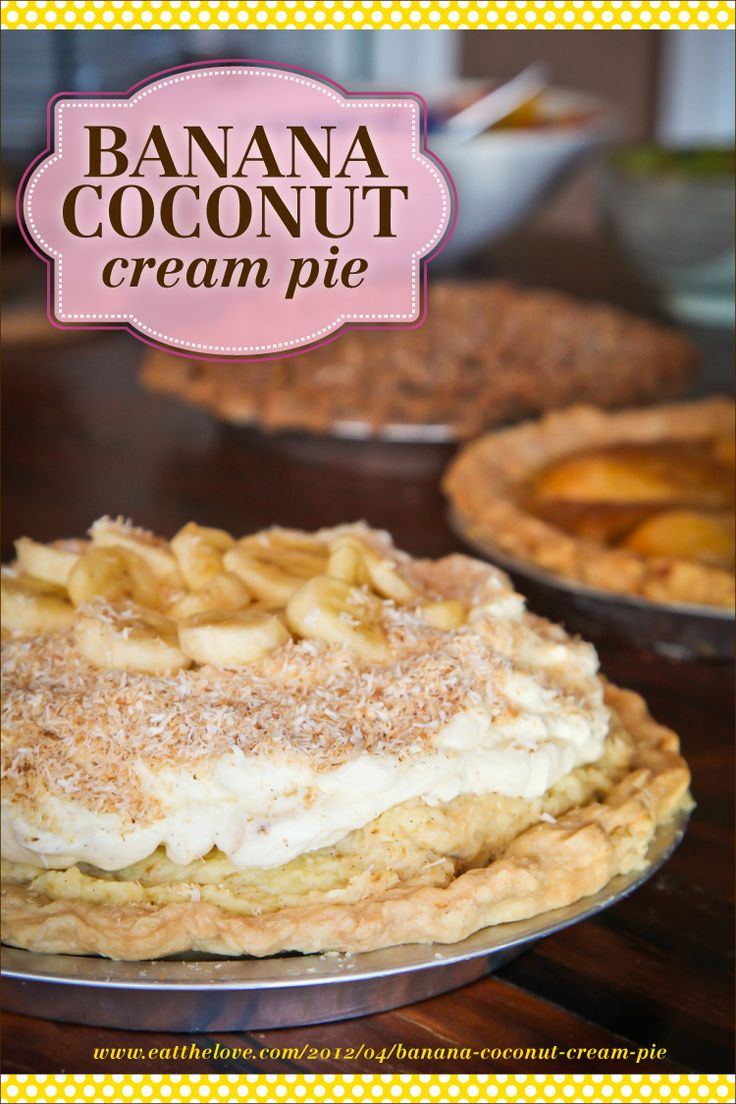 Banana Coconut Cream Pie | Recipe | My mom, I will have and Pie ...