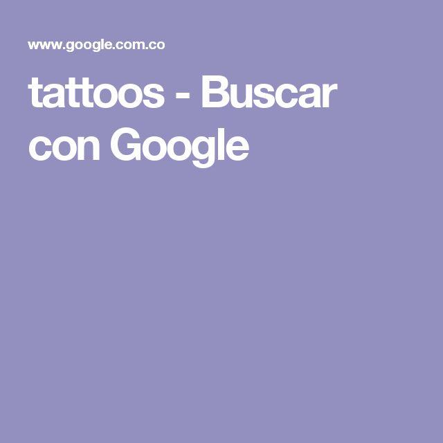 tattoos - Buscar con Google