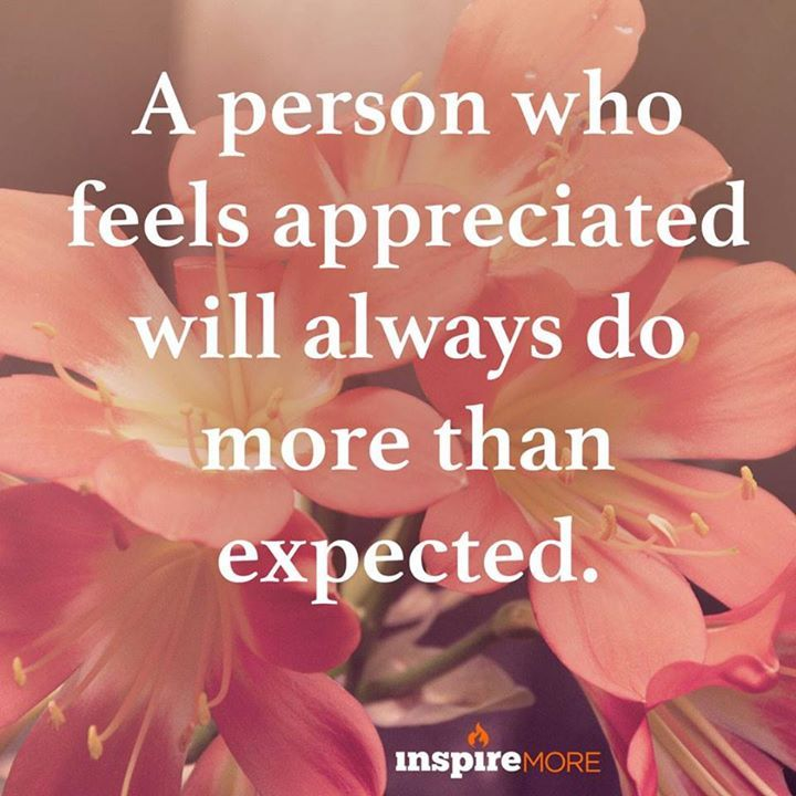 A Person Who Feels Appreciated Will Always Do More Than