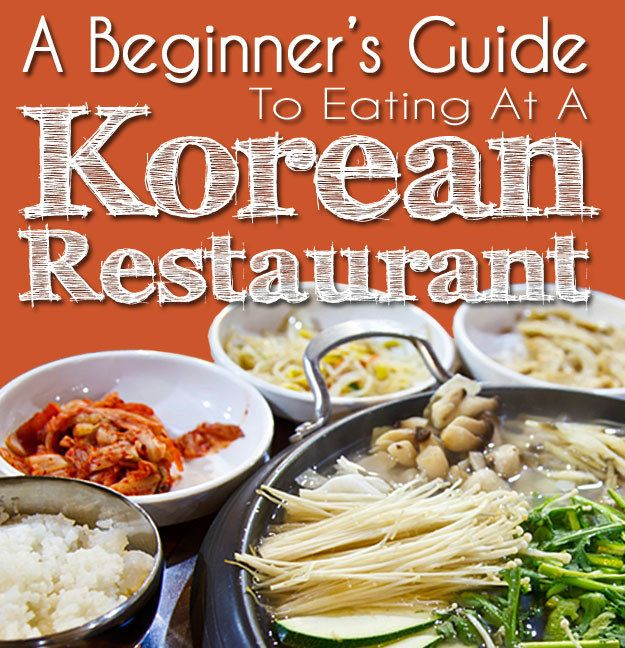 A Beginner's Guide To Eating At A Korean Restaurant