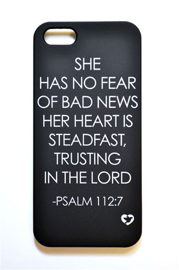 The Psalm 112:7 iPhone 5 cover is the scripture itself. A powerful and empowering scripture on your iPhone! Limited Qty's #psalms