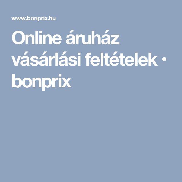 Online áruház vásárlási feltételek •  bonprix