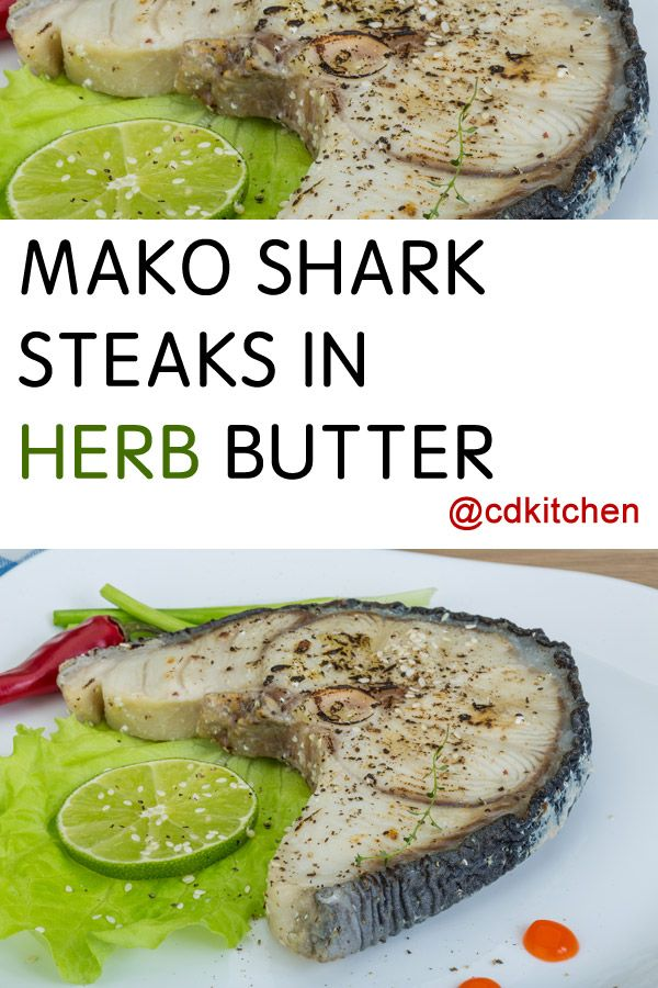 Mako shark has a slightly sweet, meaty taste which is perfectly balanced with the herb-butter sauce that it's baked in. | CDKitchen.com