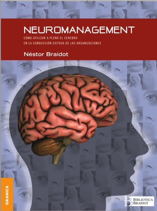 Descarga Libro Neuromanagement – Néstor Braidot – PDF – Español  http://helpbookhn.blogspot.com/2014/07/neuromanagement-nestor-braidot-pdf.html