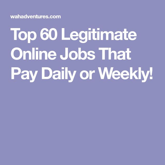 Top 60 Legitimate Online Jobs That Pay Daily or Weekly!