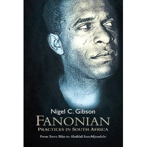 Fanonian Practices in South Africa: From Steve Biko to Abahlali baseMjondolo. Fanonian Practices in South Africa examines Frantz Fanon's relevance to contemporary South African politics, and by extension, research on postcolonial Africa and the tragic development of postcolonies. Here leading Fanon scholar Nigel C. Gibson offers theoretically informed historical analysis, providing crucial scholarly insights into the circumstances that led to the current hegemony of neoliberalism in South…