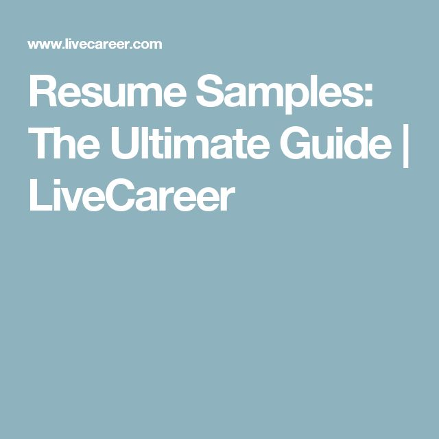 Resume Samples: The Ultimate Guide | LiveCareer