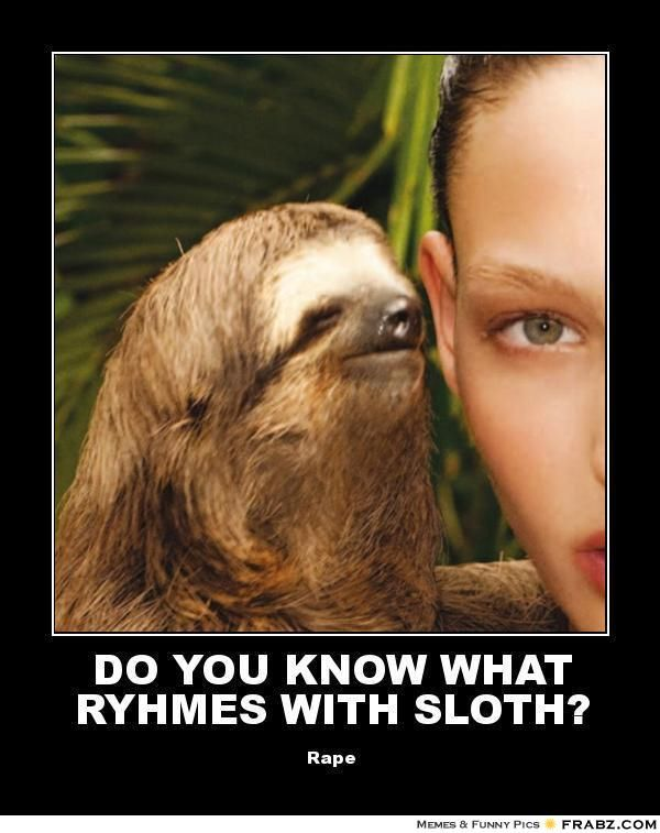 2d3798ab53a8e76e2a72f0b08dbdbfcb what rhymes sloth memes 12 best sloths images on pinterest sloth, sloth memes and sloths