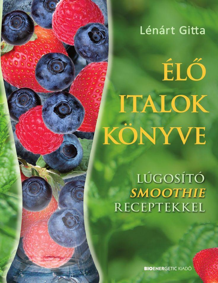Lénárt Gitta: Élő italok könyve