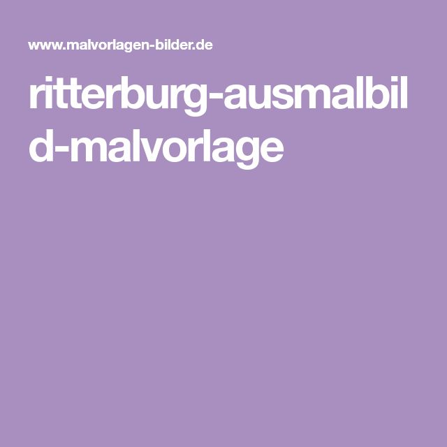 ritterburgausmalbildmalvorlage  malvorlagen ritterburg