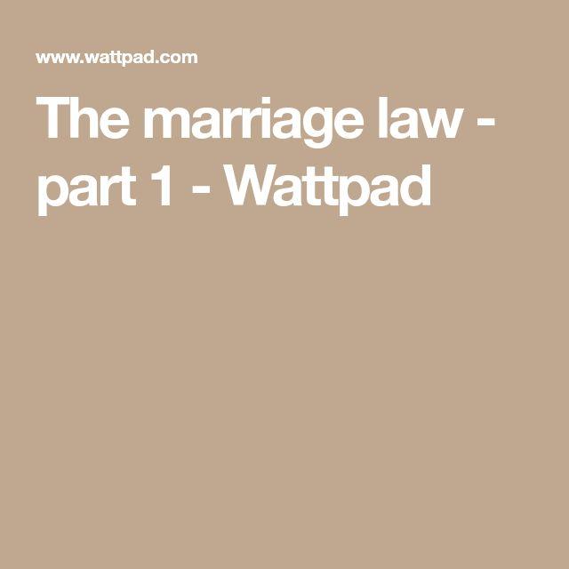 The marriage law - part 1 - Wattpad